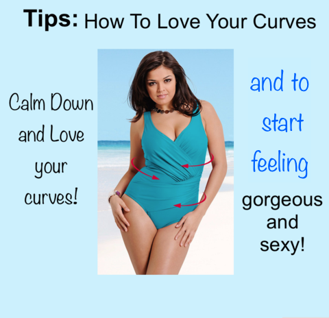 Tips: How To Love Your Curves And To Start Feeling Gorgeous And Sexy