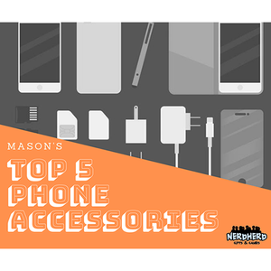 Mason's Top 5 Phone Accessories