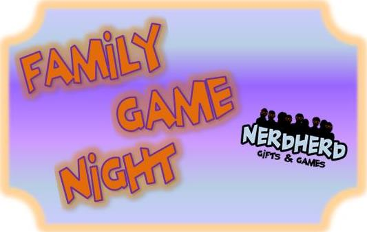 Family Game Night Games at Nerd Herd!