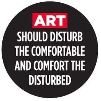 Art should disturb the comfortable and comfort the disturbed magnet Ephemera Home Decor/Kitchenware