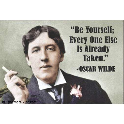 Be yourself; everyone else is already taken. -Oscar Wilde magnet Ephemera Home Decor/Kitchenware