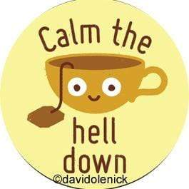 Calm the hell down magnet Ephemera Home Decor/Kitchenware