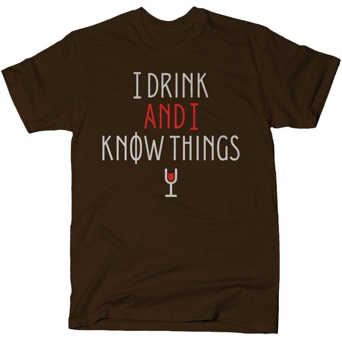 I Drink and I Know Things shirt Snorgtees Clothing/Accessories