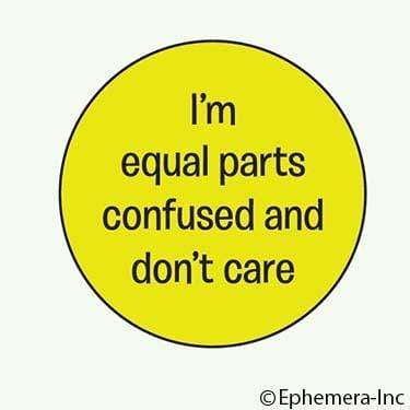 I'm equal parts confused and don't care magnet Ephemera Home Decor/Kitchenware