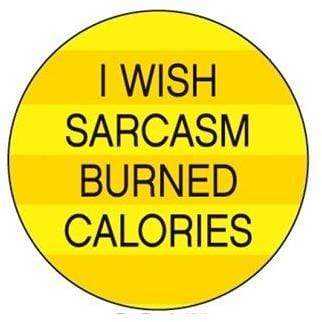 I wish sarcasm burned calories magnet Ephemera Home Decor/Kitchenware
