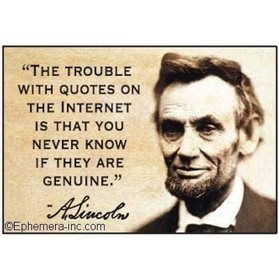 The trouble with quotes on the internet is that you never know if they are genuine.-Lincoln magnet Ephemera Home Decor/Kitchenware