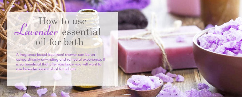 How to use lavender essential oil for bath