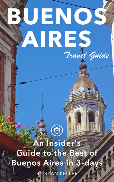 An Insider's Guide to the Best of Buenos Aires in 3 Days