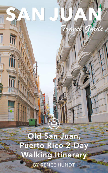 Old San Juan, Puerto Rico 2-Day Walking Itinerary