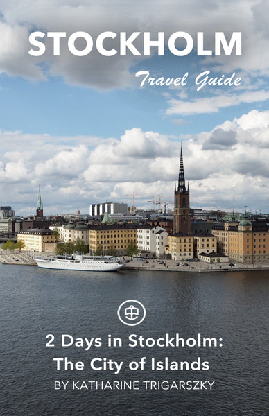 2 Days in Stockholm: The City of Islands