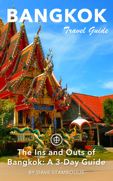 The Ins and Outs of Bangkok: A 3-Day Guide