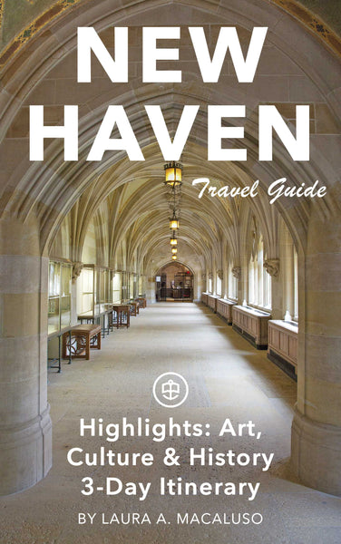 New Haven Highlights: Art, Culture & History 3-Day Itinerary