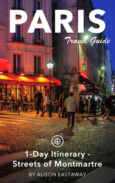 Paris 1-Day Itinerary - Streets of Montmartre