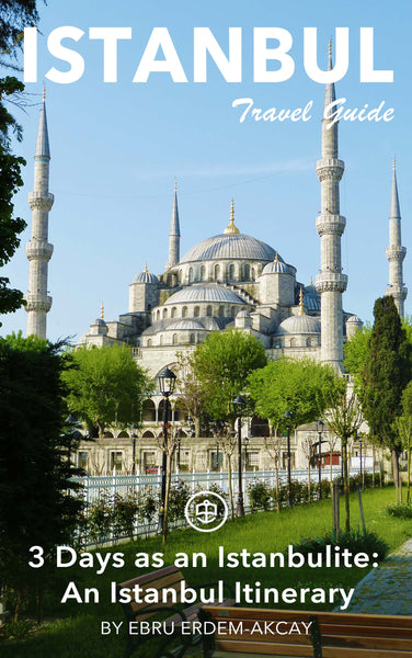 3 Days as an Istanbulite: An Istanbul Itinerary