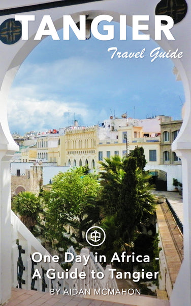 One Day in Africa - A Guide to Tangier