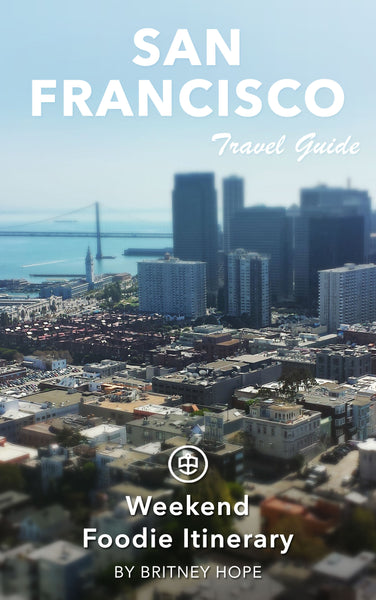 San Francisco Foodie Weekend Itinerary