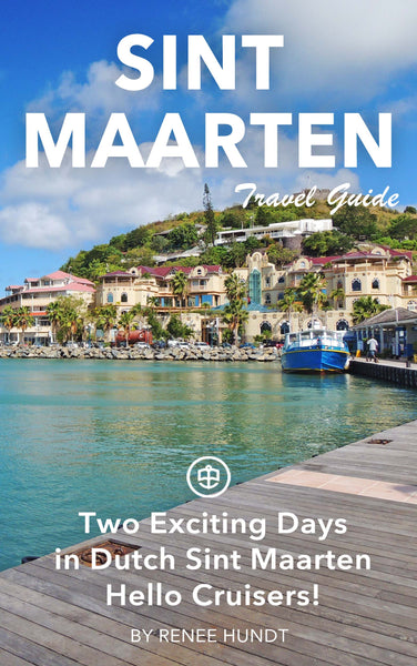 Two Exciting Days in Dutch Sint Maarten - Hello Cruisers!