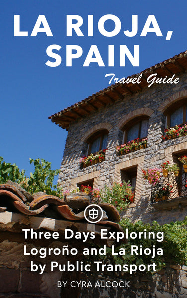 Three days exploring Logroño and La Rioja by public transport