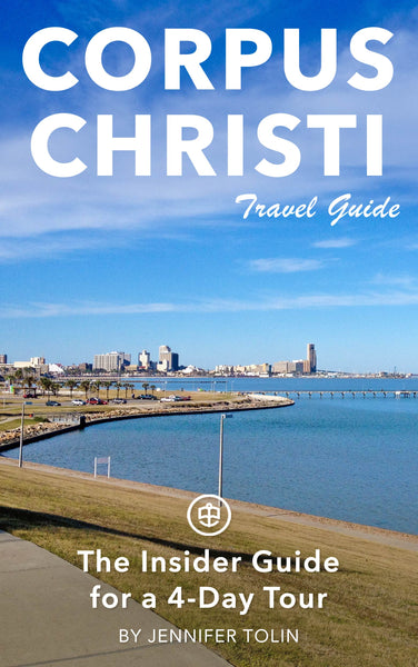 Corpus Christi: The Insider Guide for a 4-Day Tour