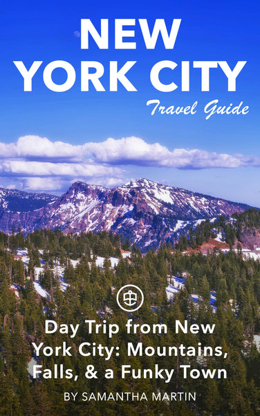 Day Trip from New York City: Mountains, Falls, & a Funky Town