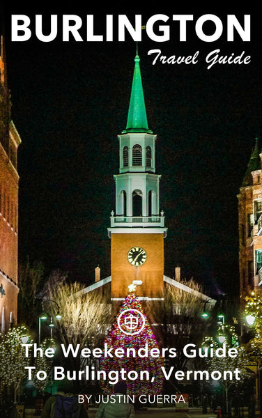 The Weekenders Guide To Burlington, Vermont