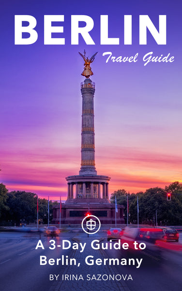 A 3-Day Guide to Berlin, Germany