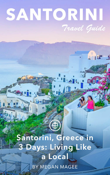 Santorini, Greece in 3 Days: Living like a Local
