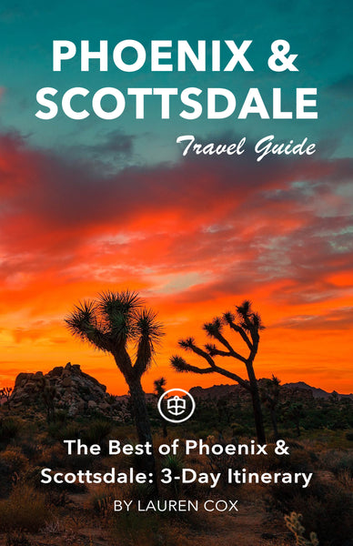 The Best of Phoenix & Scottsdale: 3-Day Itinerary