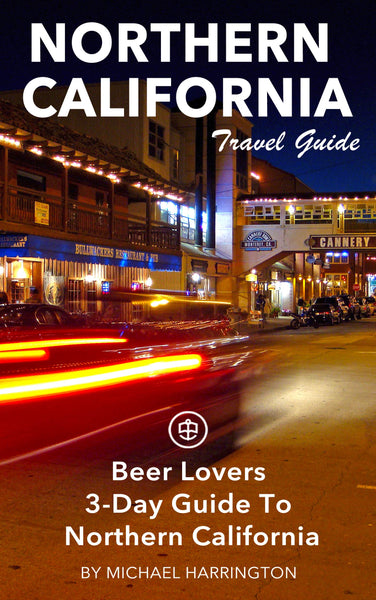 Beer Lovers 3-Day Guide To Northern California