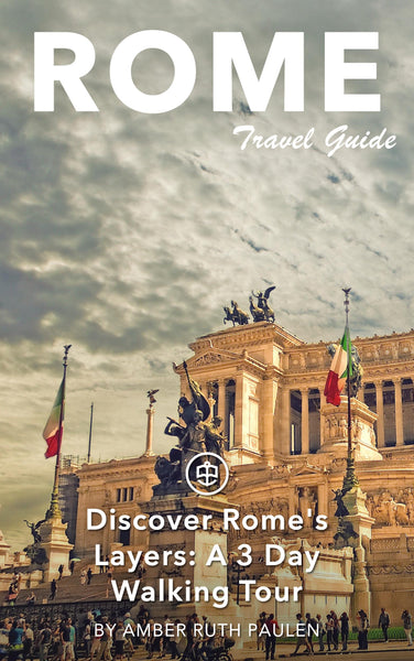 Discover Rome's Layers: A 3-Day Walking Tour