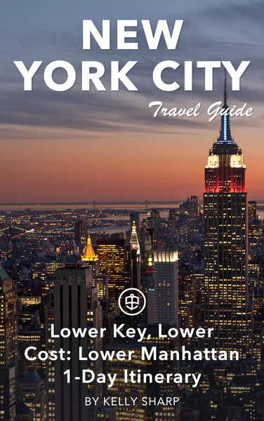 Lower Key, Lower Cost: Lower Manhattan - 1-Day Itinerary