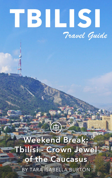Weekend Break: Tbilisi - Crown Jewel of the Caucasus