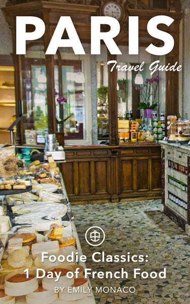 Paris Foodie Classics: 1 Day of French Food