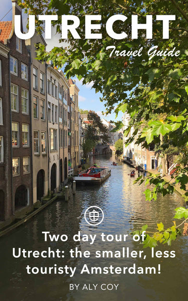 Two-day tour of Utrecht: the smaller, less touristy Amsterdam!