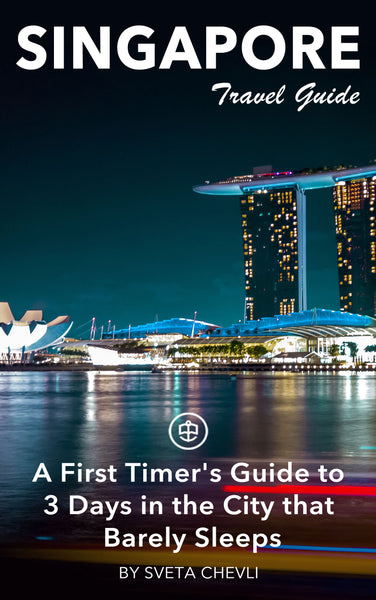 A First Timer's Guide to 3 Days in the City that Barely Sleeps - Singapore
