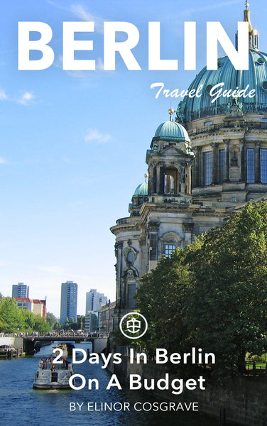 2 Days In Berlin On A Budget