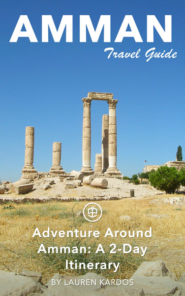 Adventure Around Amman: A 2-Day Itinerary