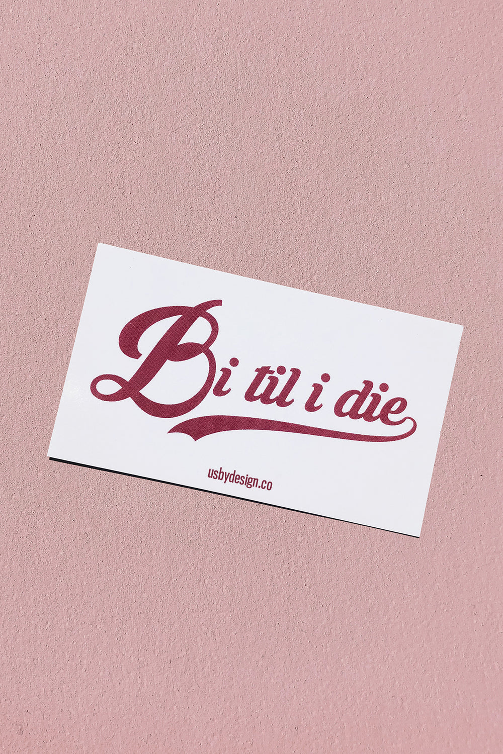 BI TIL I DIE STICKER