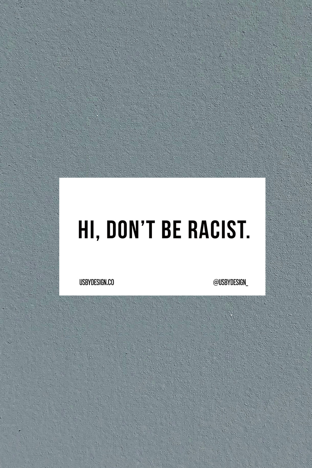 DON'T BE RACIST STICKER