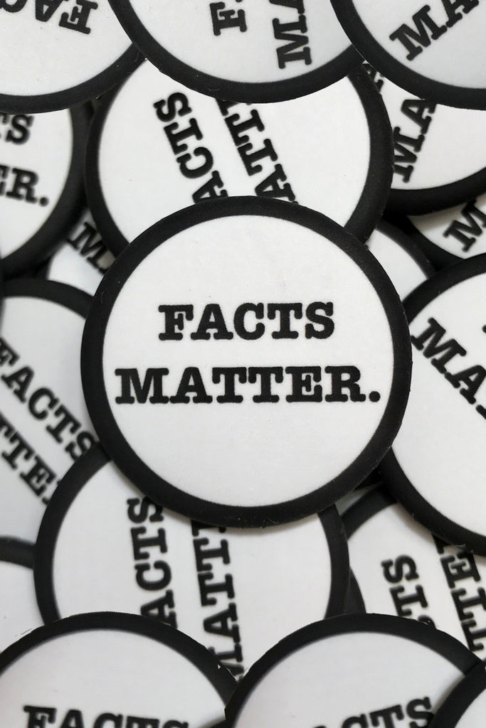 FACTS MATTER. BUTTON