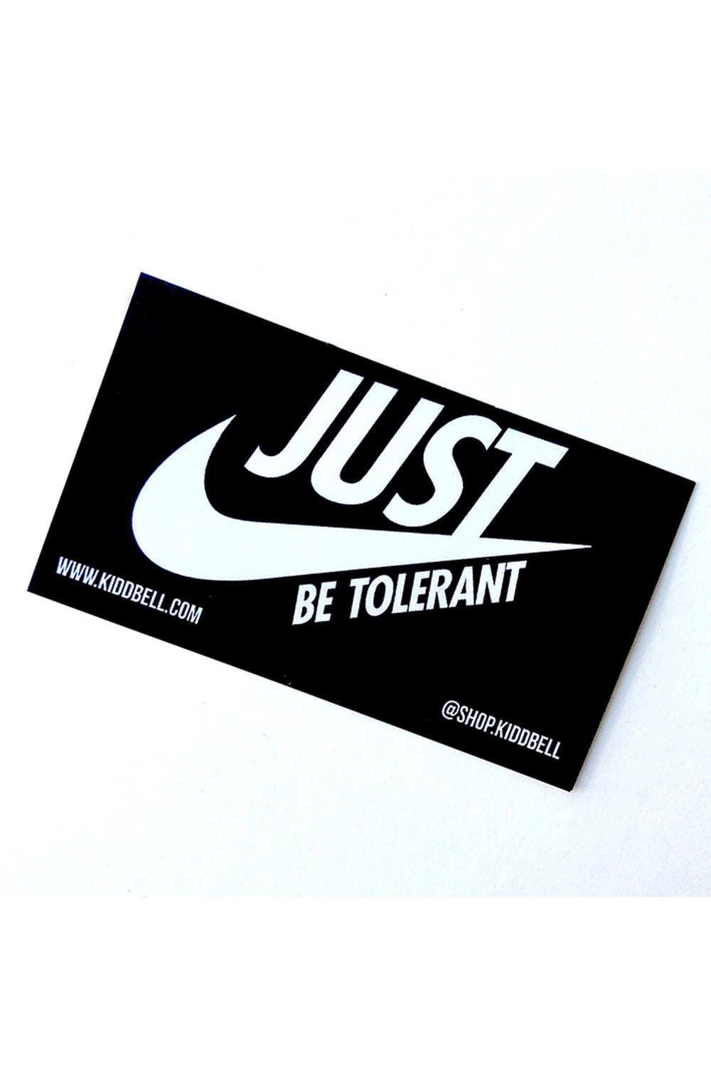 JUST BE TOLERANT STICKER