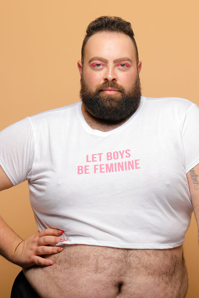 LET BOYS BE FEMININE CROP