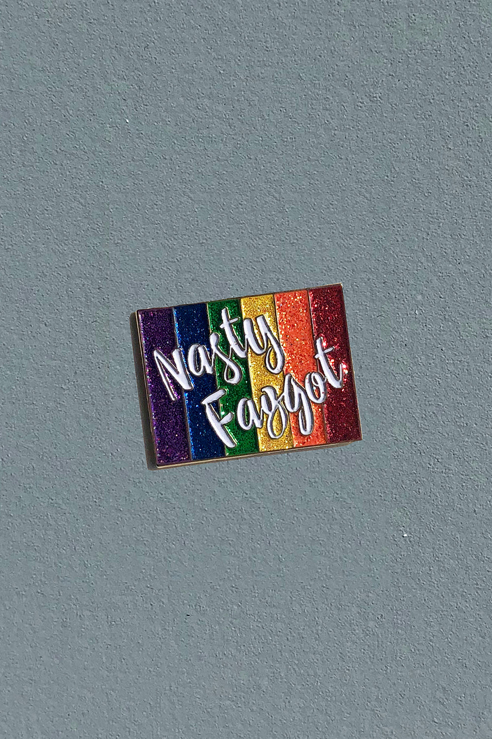NASTY FAGGOT PIN