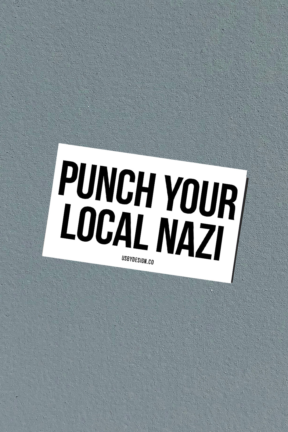 PUNCH YOUR LOCAL NAZI STICKER