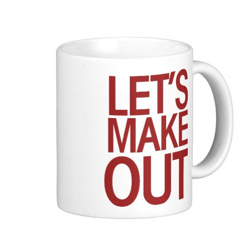 Let's Make Out Coffee Mug