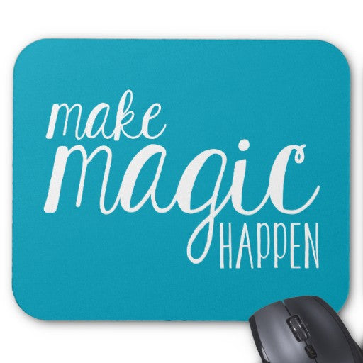 Make Magic Happen Teal Typography Mousepad