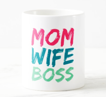 Mom Wife Boss Coffee Mug