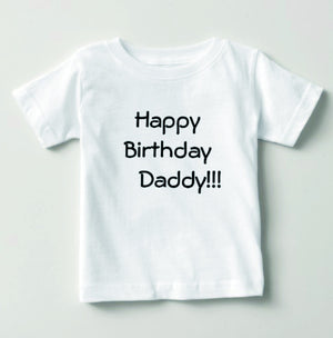 Happy Birthday Daddy Tee