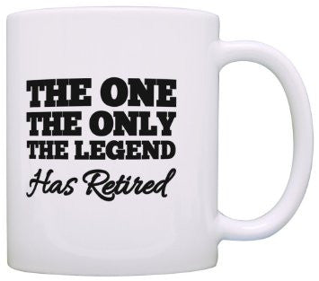 The One The Only The Legend Has Retired mug