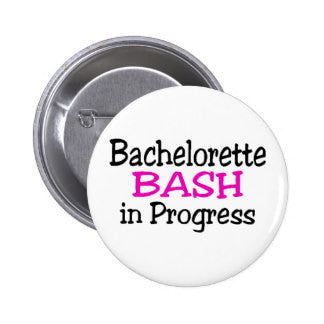 Bachelorette Party Bash In Progress Badge (10 pcs)